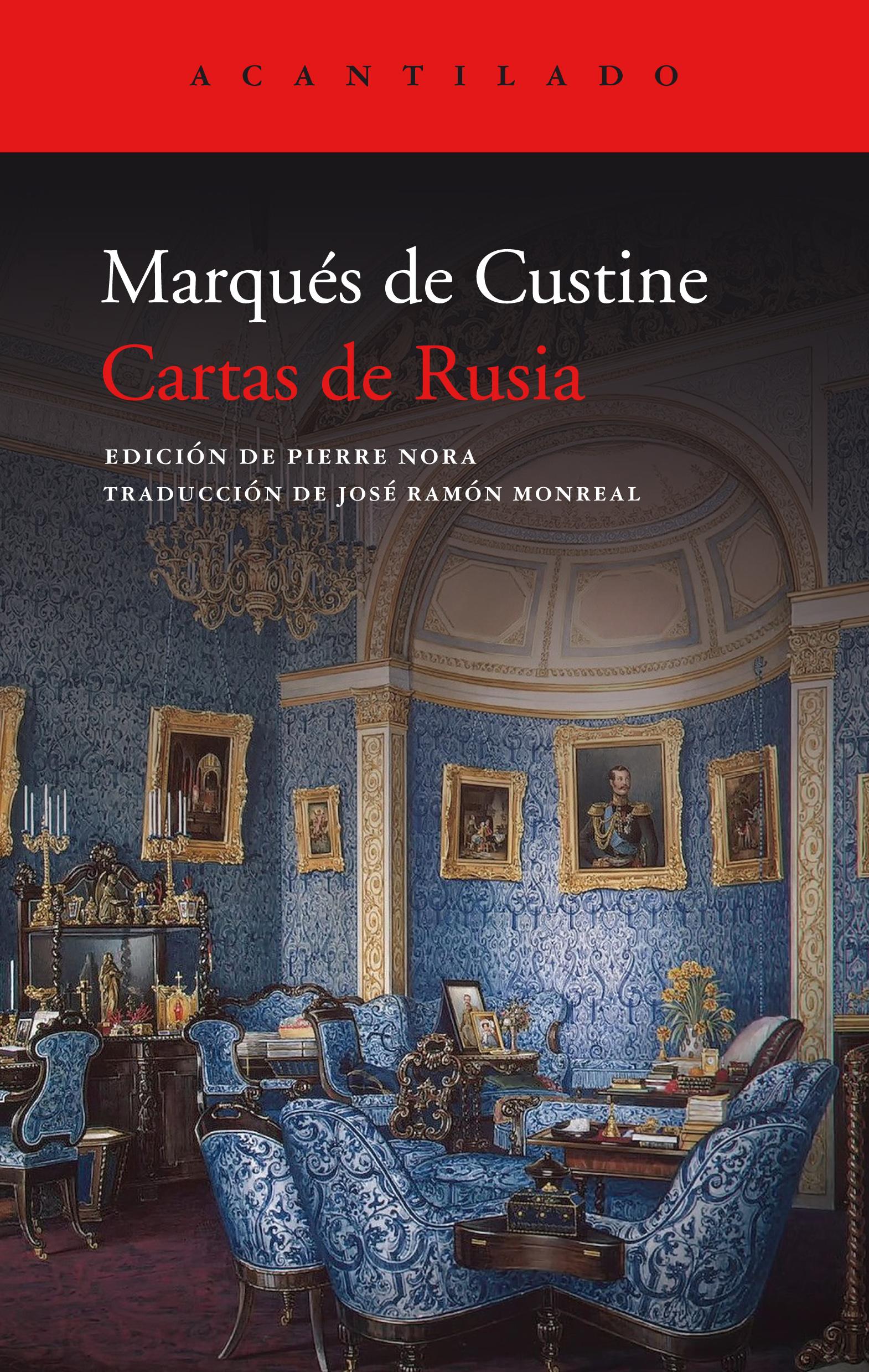 Cartas de Rusiaes una selección de los materiales que componen los cuatro volúmenes deRusia en 1839.